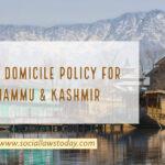 New Domicile Policy for Jammu & Kashmir