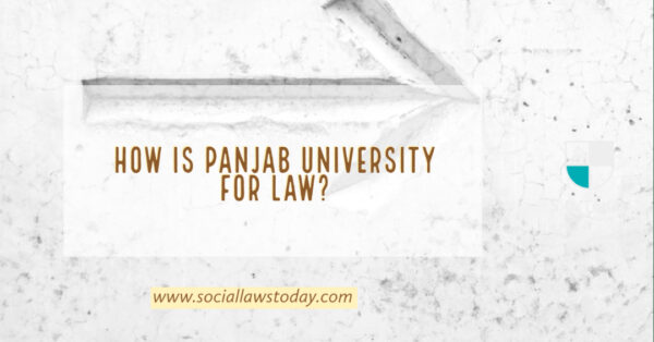 HOW IS PANJAB UNIVERSITY FOR LAW?